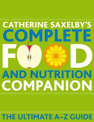 Complete Food and Nutrition Companion: The Ultimate A-Z Guide (Paperback)
