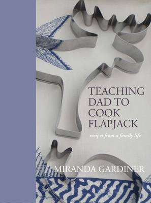 Teaching Dad To Cook Flapjack (Hardback)