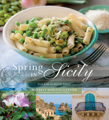 Spring in Sicily: Food from an Ancient Island (Paperback)
