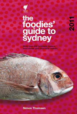 The Foodies' Guide: Sydney 2011 (Paperback)