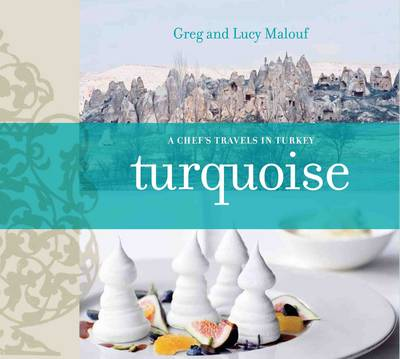 Turquoise: A Chef's Travels Through Turkey (Paperback)