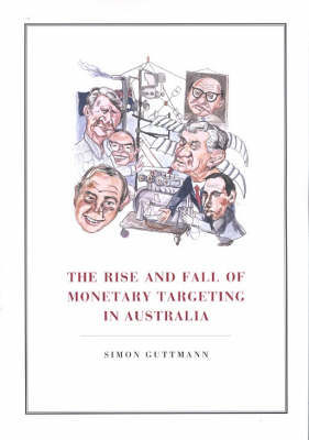 The Rise and Fall of Monetary Targeting in Australia (Paperback)