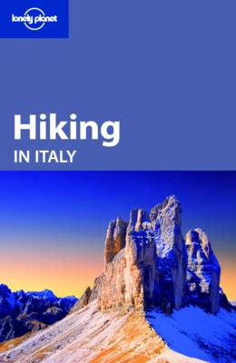 Hiking in Italy - Lonely Planet Walking Guides (Paperback)