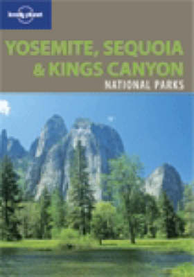 Yosemite, Sequoia and Kings Canyon - Lonely Planet National Parks Guides (Paperback)