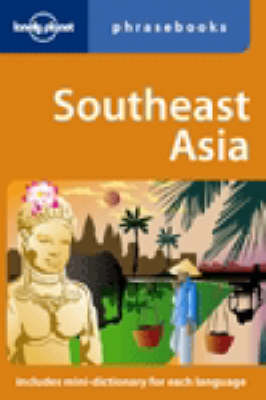 Southeast Asia Phrasebook - Lonely Planet Phrasebook (Paperback)