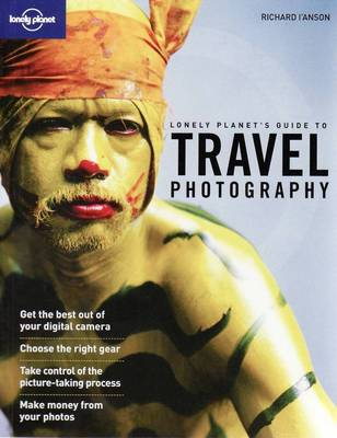 Travel Photography: A Guide to Taking Better Pictures - Lonely Planet How to Guides (Paperback)