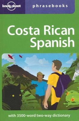 Costa Rican Spanish Phrasebook - Lonely Planet Phrasebook (Paperback)