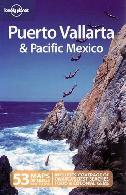 Puerto Vallarta and Pacific Mexico - Lonely Planet Country & Regional Guides (Paperback)