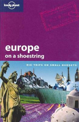 Europe on a Shoestring - Lonely Planet Shoestring Guide (Paperback)
