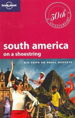 South America on a Shoestring - Lonely Planet Shoestring Guide (Paperback)