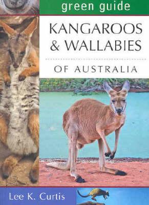 Kangaroos and Wallabies of Australia - Australian Green Guides (Paperback)