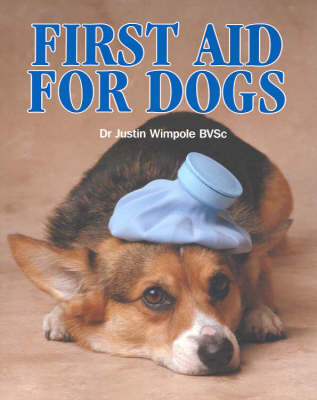 First Aid for Dogs: What to Do Before You Take Your Sick Dog to the Vet (Paperback)