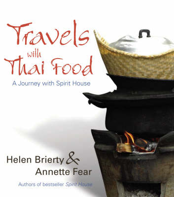 Travels with Thai Food: The Best of Spirit House (Paperback)