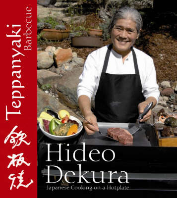 Teppanyaki Barbeque: Japanese Cooking on a Hotplate (Hardback)