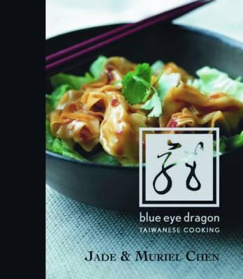 Blue Eye Dragon: Taiwanese Cooking (Hardback)