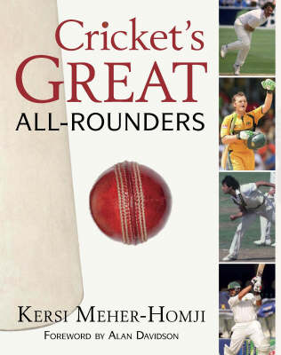 Cricket's Great All-rounders: the Greatest Across Three Centuries and Nine Countries (Hardback)