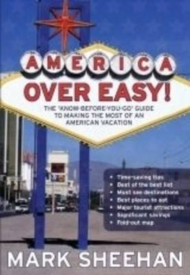 America Over Easy: The 'know-before-you-go' Guide to Making the Most of an American Vacation (Paperback)