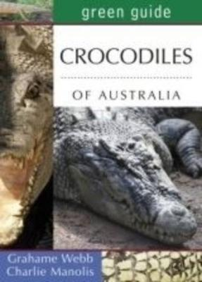 Green Guide to Crocodiles of Australia (Paperback)