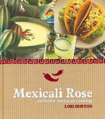 Mexicali Rose: Authentic Mexican Cooking (Hardback)