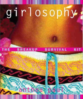 Girlosophy: The Break-Up Survival Kit - Girlosophy (Paperback)