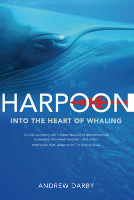 Harpoon: Into the Heart of Whaling (Paperback)
