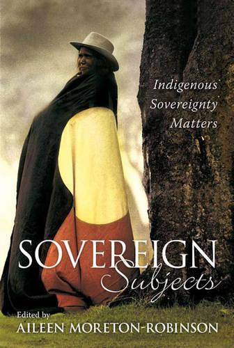 Sovereign Subjects: Indigenous Sovereignty Matters (Paperback)