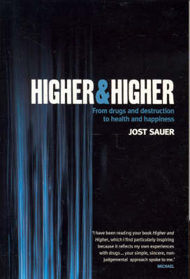 Higher and Higher: From Drugs and Destruction to Health and Happiness (Paperback)