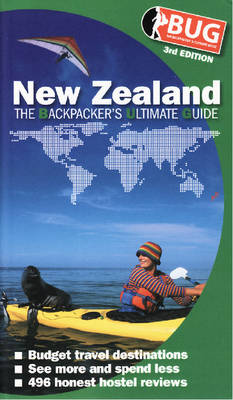 BUG New Zealand: The Backpacker's Ultimate Guide (Paperback)