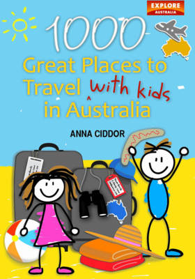 1000 Great Places Travel with Kids in Australia (Paperback)