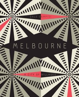 Melbourne: A City of Villages (Hardback)