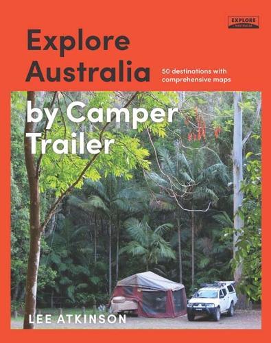 Explore Australia by Camper Trailer (Paperback)