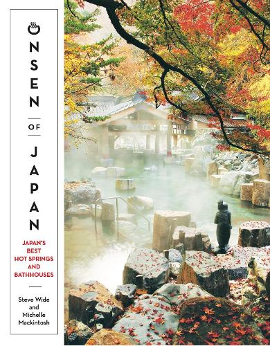 Onsen of Japan: Japan's Best Hot Springs and Bathhouses (Paperback)