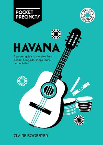 Havana Pocket Precincts: A Pocket Guide to the City's Best Cultural Hangouts, Shops, Bars and Eateries - Pocket Precincts (Paperback)