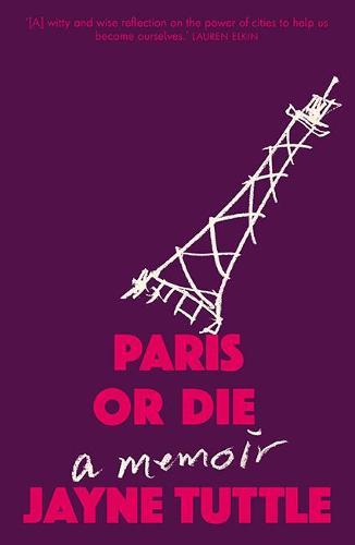 Paris or Die: A Memoir (Paperback)