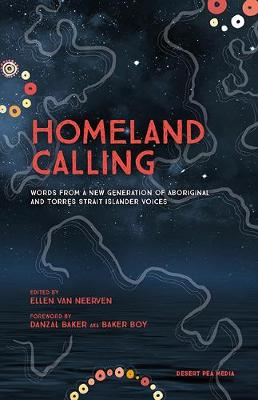 Homeland Calling: Words from a New Generation of Aboriginal and Torres Strait Islander Voices (Paperback)