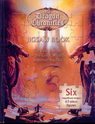 The Dragon Chronicles Jigsaw Book: The Lost Journals of the Great Wizard Septimus Agorius. (Board book)