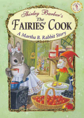 Classic Fairies Martha B. Rabbit and the Fairies Cook (Paperback)