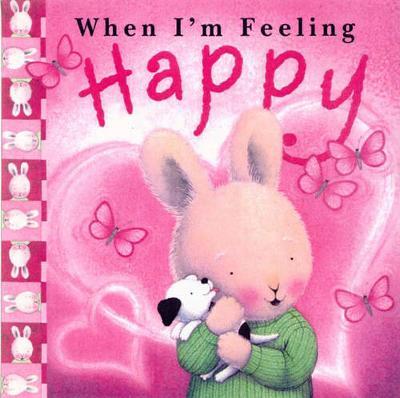 When I'm Feeling Happy - When I'm Feeling S. (Hardback)