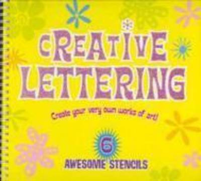 Creative Lettering: Create Your Very Own Works of Art!