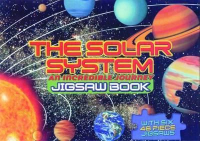 The Solar System Jigsaw Book: An Incredible Journey (Hardback)