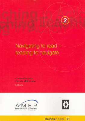 Navigating to Read - Reading to Navigate - Teaching in Action S. 2 (Paperback)