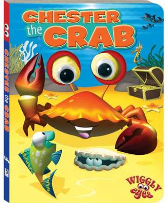 Chester the Crab - Wiggly Eyes (Board book)