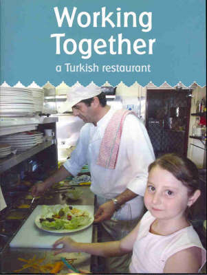 Working Together: A Turkish Restaurant (Paperback)
