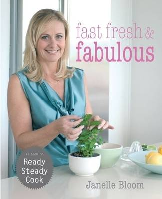 Fast, Fresh and Fabulous (Paperback)
