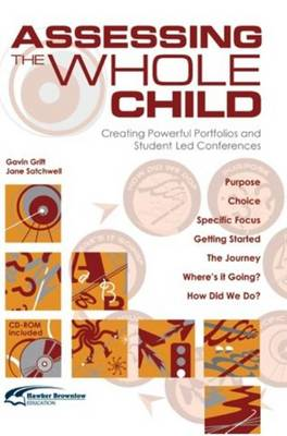 Assessing the Whole Child: Creating Powerful Portfolios and Student Led Conferences (Paperback)