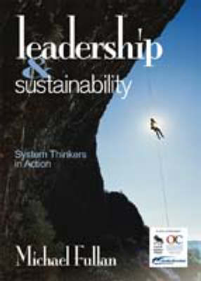 Leadership and Sustainability: System Thinkers in Action (Paperback)