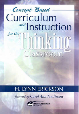 Concept-based Curriculum and Instruction for the Thinking Classroom (Paperback)