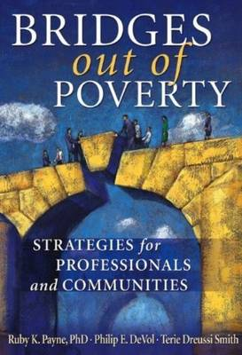 Bridges Out of Poverty: Strategies for Professionals and Communities (Paperback)