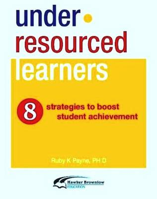 Under-resourced Learners: 8 Strategies to Boost Student Achievement (Paperback)
