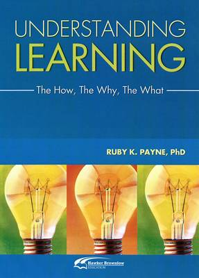 Understanding Learning: The How, the Why, the What (Paperback)